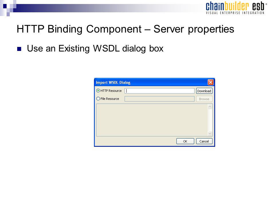 HTTP Binding Component – Server properties Use an Existing WSDL dialog box