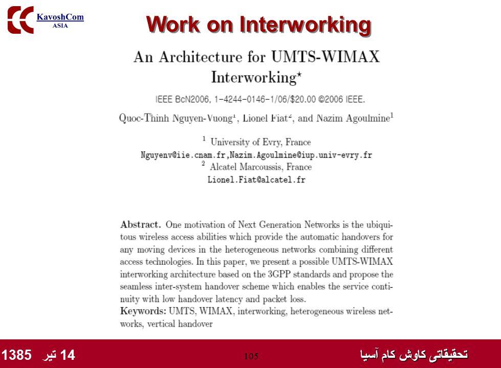 تحقیقاتی کاوش کام آسیا تحقیقاتی کاوش کام آسیا 14 تیر 1385 105 Work on Interworking