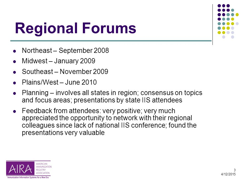 3 4/12/2015 Regional Forums Northeast – September 2008 Midwest – January 2009 Southeast – November 2009 Plains/West – June 2010 Planning – involves al