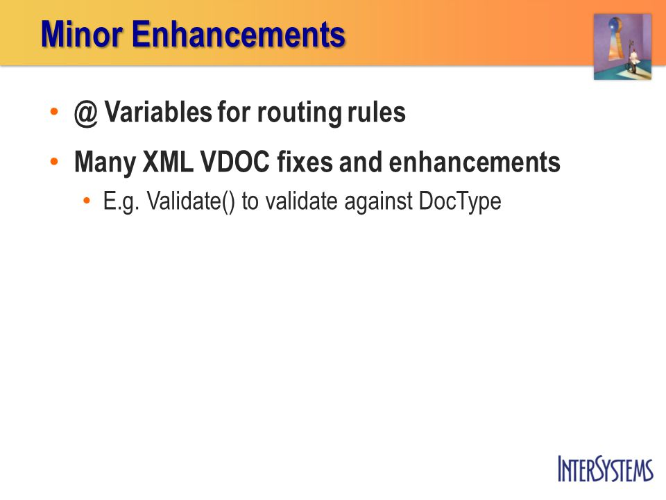 @ Variables for routing rules Many XML VDOC fixes and enhancements E.g.