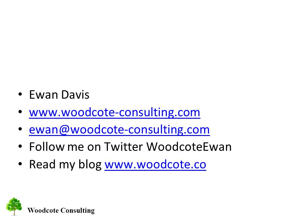 Woodcote Consulting Ewan Davis   Follow me on Twitter WoodcoteEwan Read my blog