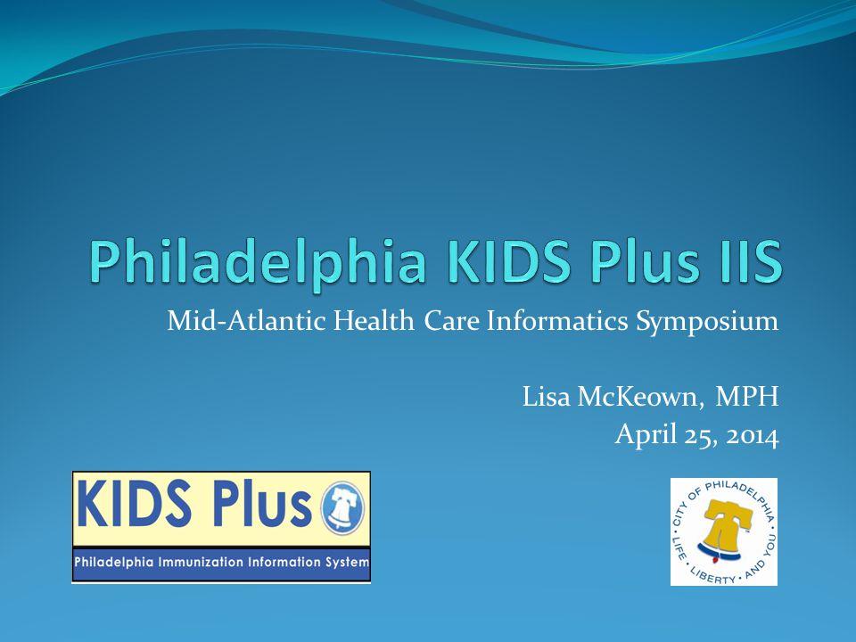 Mid-Atlantic Health Care Informatics Symposium Lisa McKeown, MPH April 25, 2014