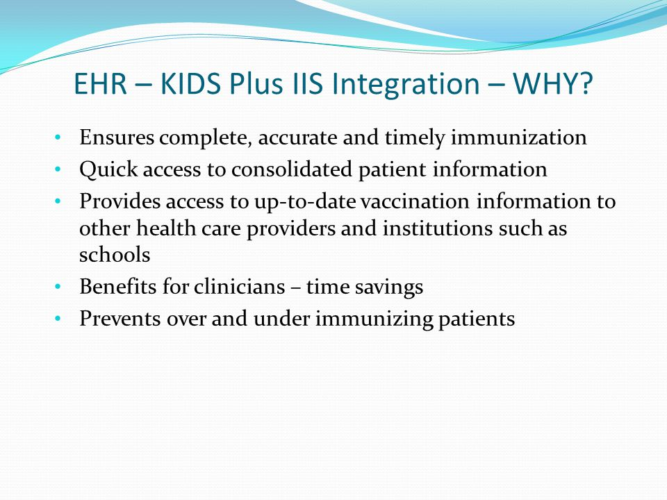 EHR – KIDS Plus IIS Integration – WHY.