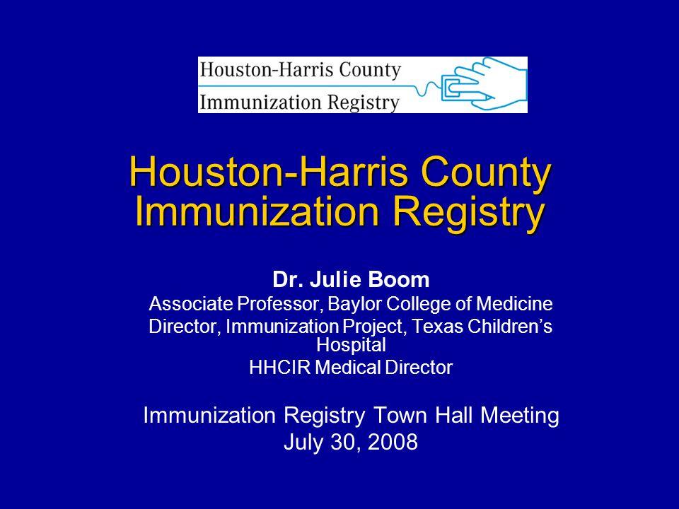 Houston-Harris County Immunization Registry Dr.