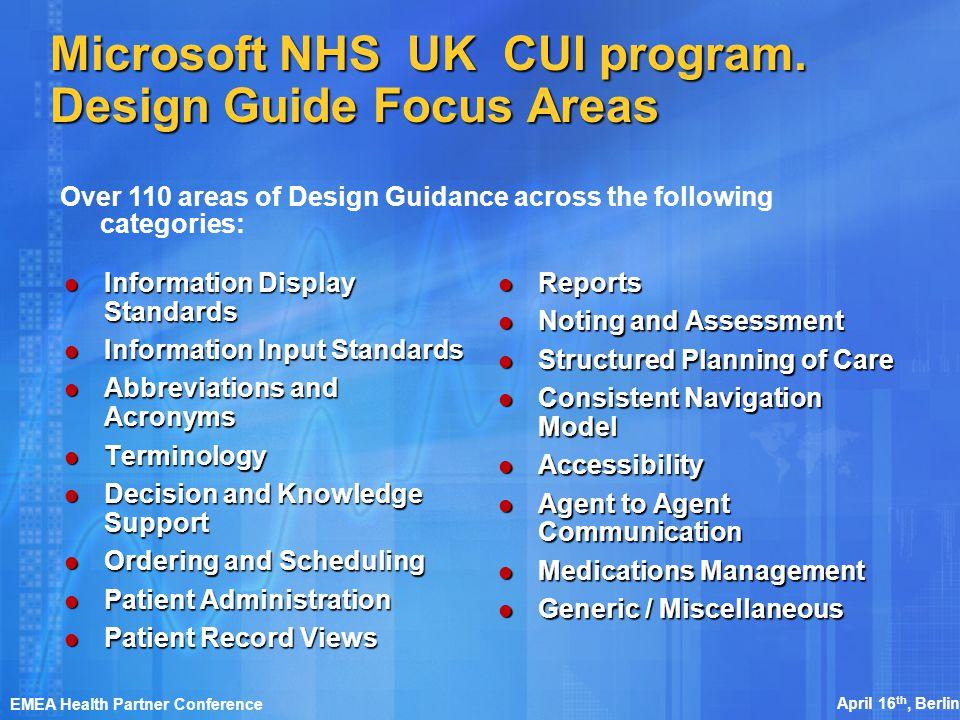 April 16 th, Berlin EMEA Health Partner Conference Microsoft NHS UK CUI program.