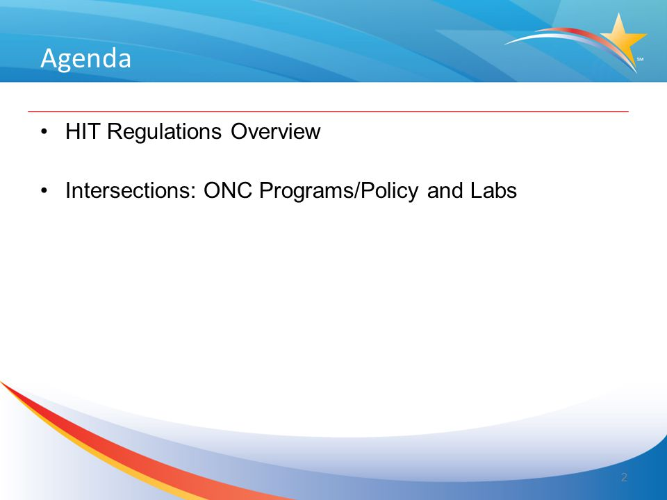 Agenda HIT Regulations Overview Intersections: ONC Programs/Policy and Labs 2