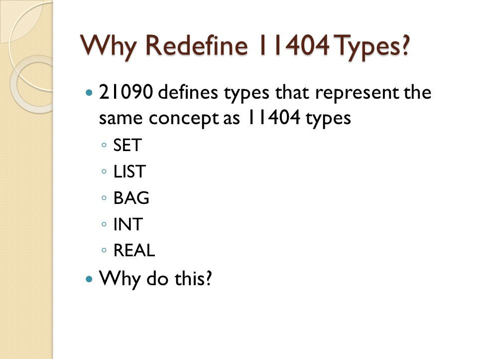 Why Redefine 11404 Types.