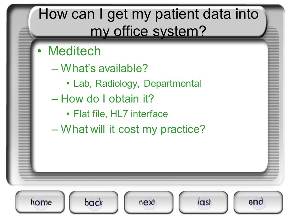 How can I get my patient data into my office system.