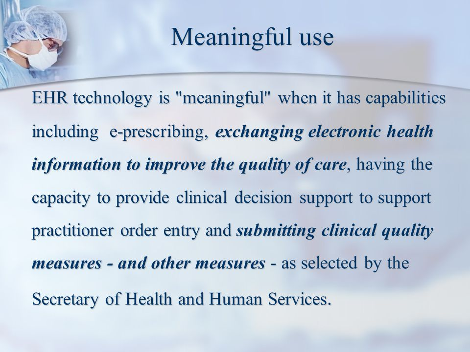 Meaningful use EHR technology is