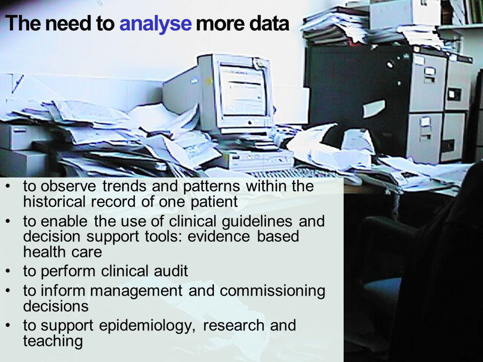 to observe trends and patterns within the historical record of one patient to enable the use of clinical guidelines and decision support tools: eviden