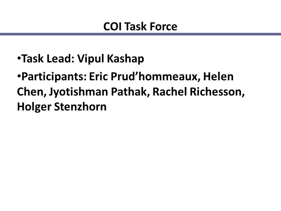 COI Task Force Task Lead: Vipul Kashap Participants: Eric Prud'hommeaux, Helen Chen, Jyotishman Pathak, Rachel Richesson, Holger Stenzhorn