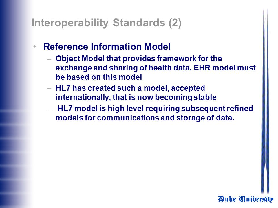 Duke University Interoperability Standards (1) Personal data absolutely MUST be identified when it is sent from the source to the aggregating data bas