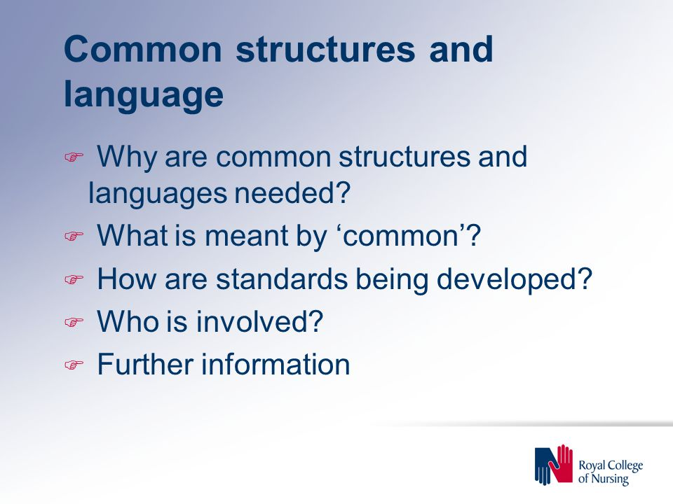 Common structures and language F Why are common structures and languages needed.