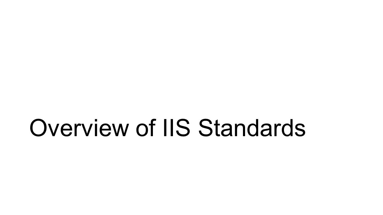 Overview of IIS Standards