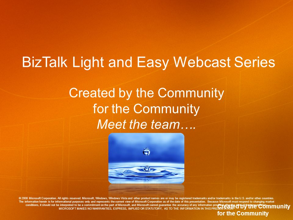 Created by the Community for the Community © 2008 Microsoft Corporation.