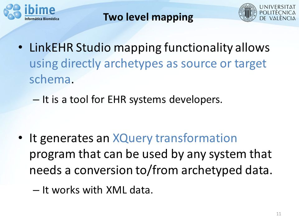 Two level mapping LinkEHR Studio mapping functionality allows using directly archetypes as source or target schema.