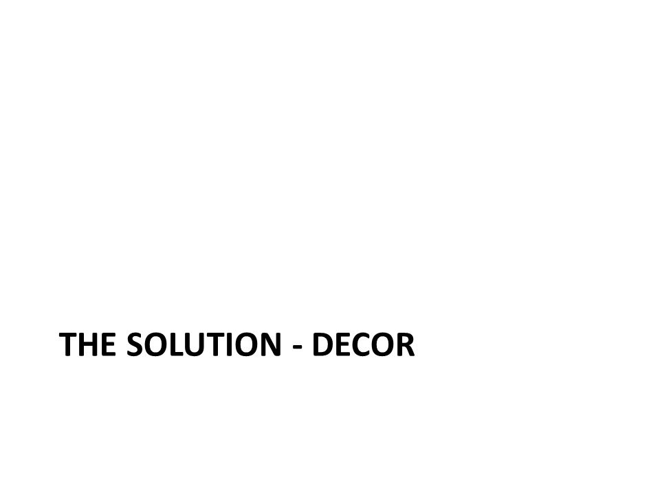 THE SOLUTION - DECOR