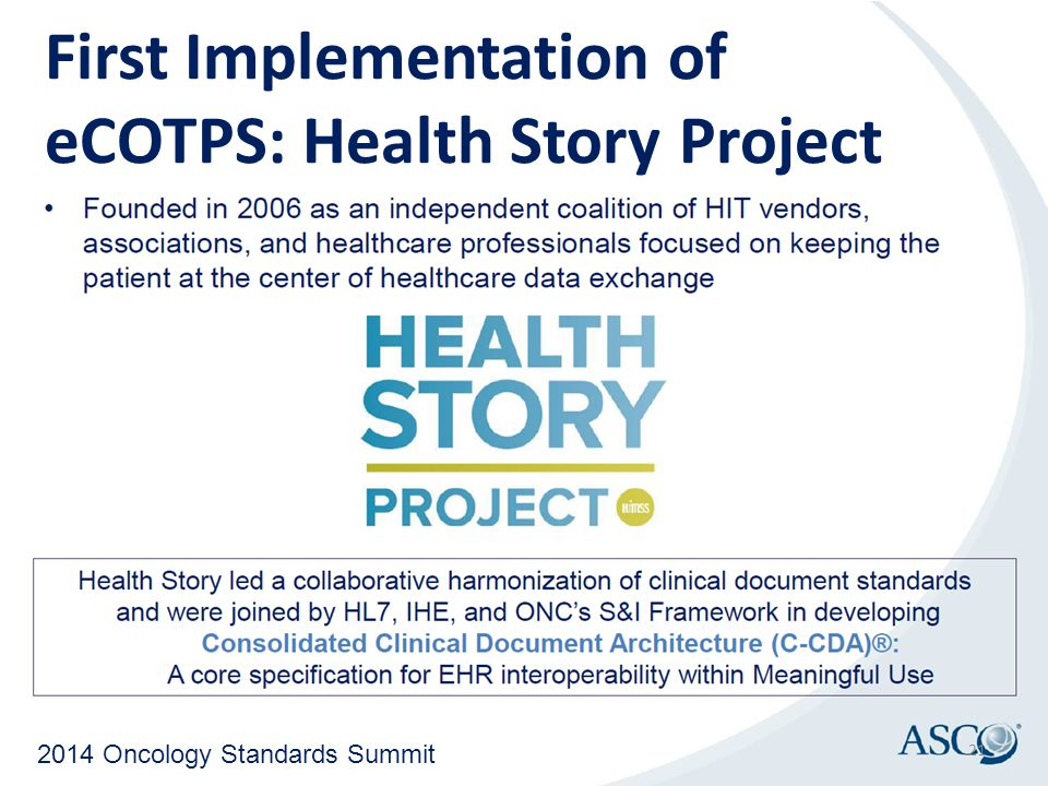 2014 Oncology Standards Summit First Implementation of eCOTPS: Health Story Project 21