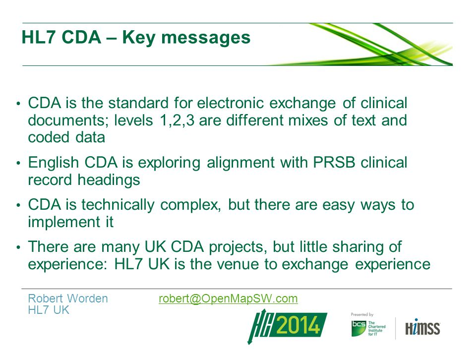 Clinical Document Architecture (CDA) CDA is preferred method for the electronic exchange of clinical documents in the English NHS Particularly for handover documents (e.g.