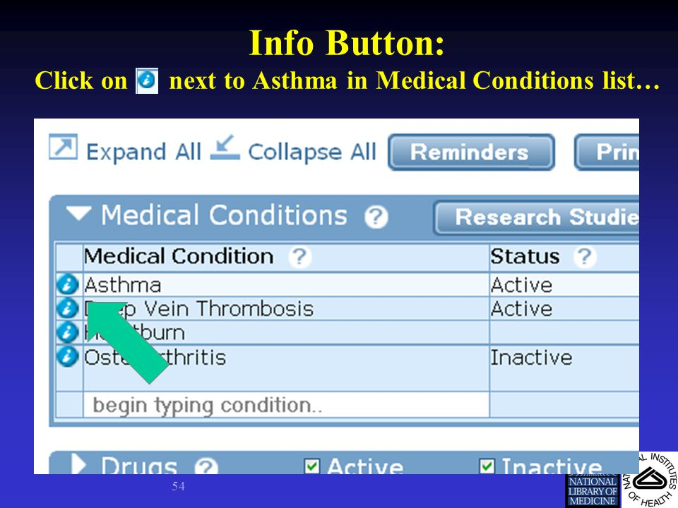 Info Button: Click on next to Asthma in Medical Conditions list… 54