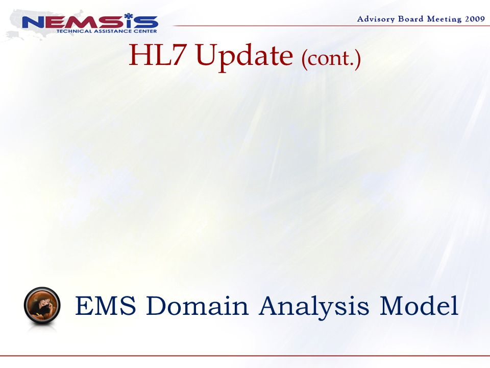 HL7 Update (cont.) EMS Domain Analysis Model