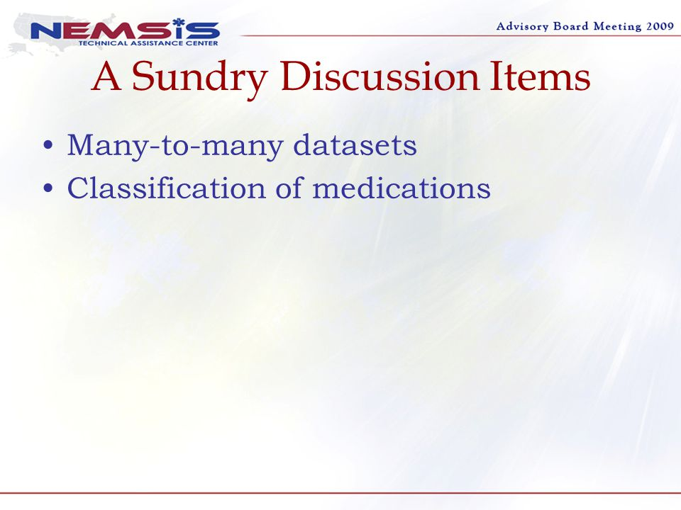 A Sundry Discussion Items Many-to-many datasets Classification of medications