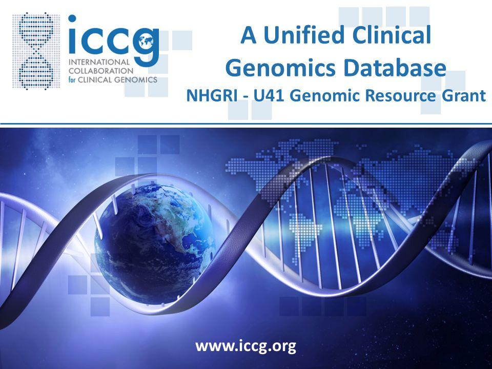 www.iccg.org A Unified Clinical Genomics Database NHGRI - U41 Genomic Resource Grant