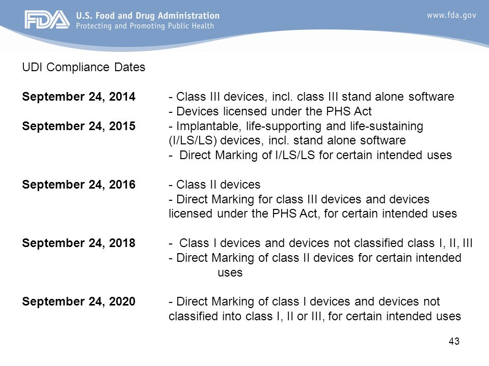 43 UDI Compliance Dates September 24, 2014 - Class III devices, incl.