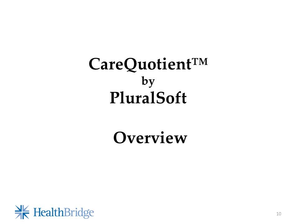 10 CareQuotient™ by PluralSoft Overview