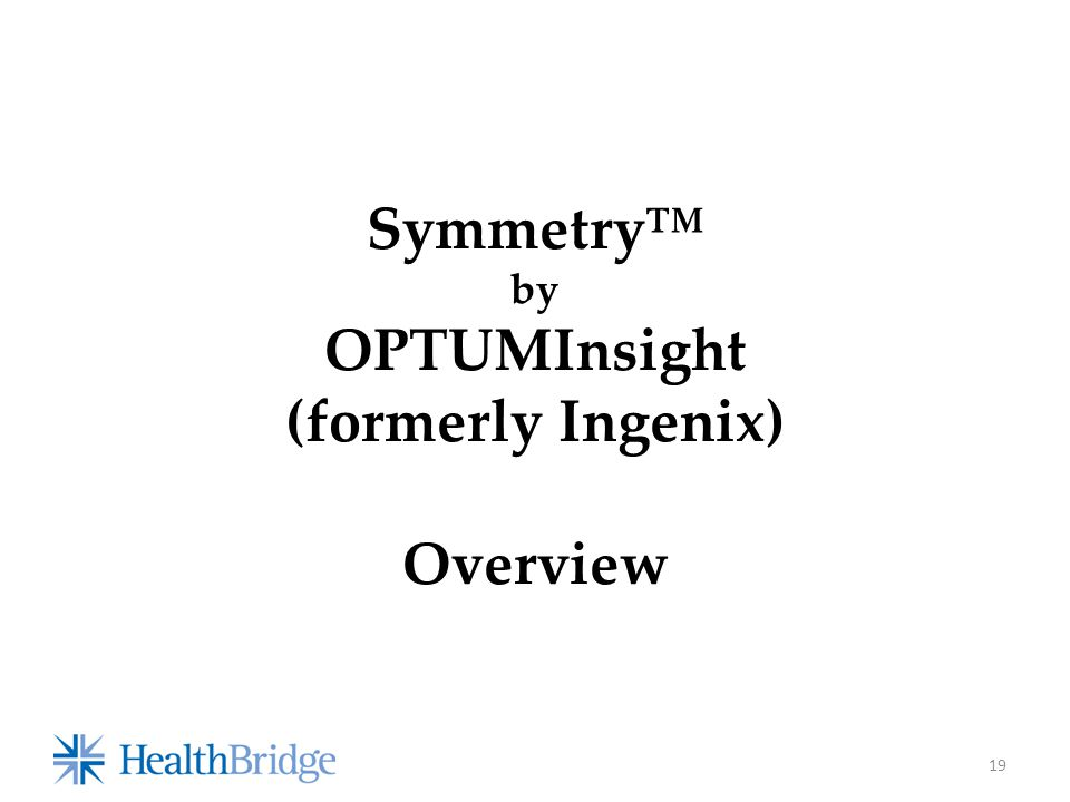 19 Symmetry™ by OPTUMInsight (formerly Ingenix) Overview