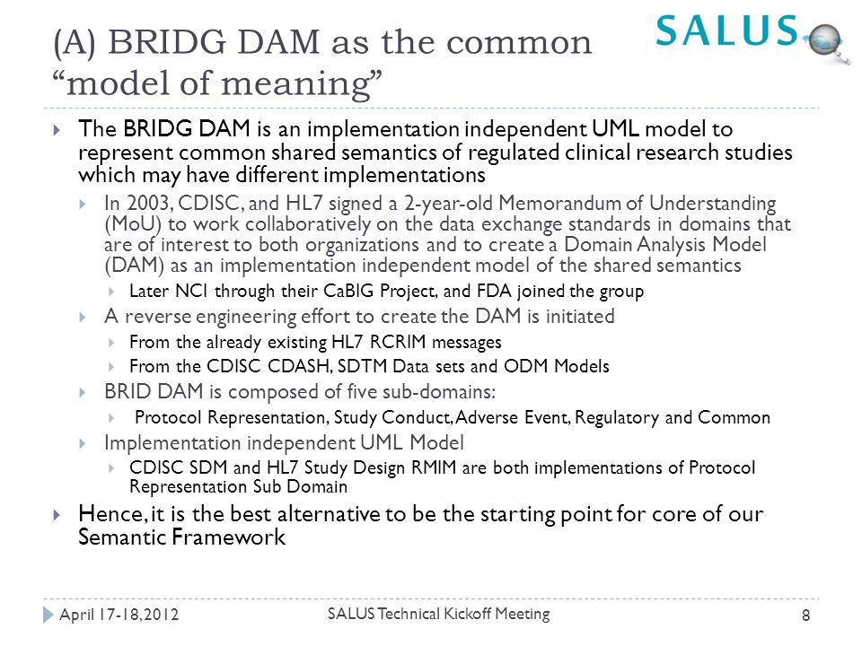 Sample UML Model from BRIDG Study Conduct Sub Domain April 17-18, 2012 SALUS Technical Kickoff Meeting 9
