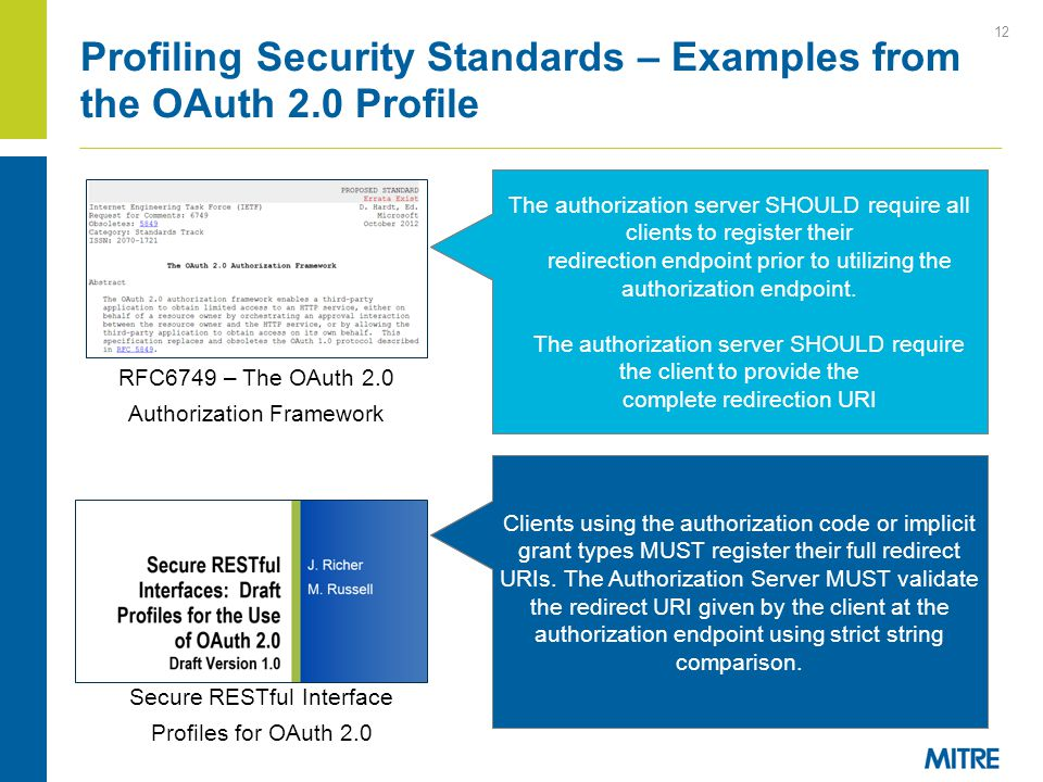 12 Profiling Security Standards – Examples from the OAuth 2.0 Profile RFC6749 – The OAuth 2.0 Authorization Framework Secure RESTful Interface Profile