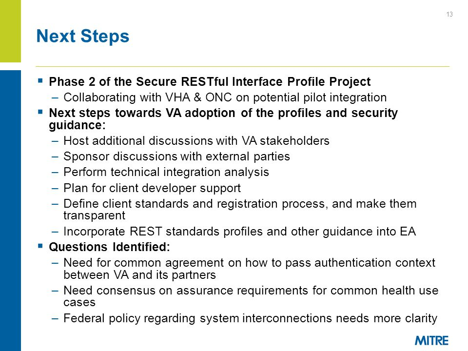  Phase 2 of the Secure RESTful Interface Profile Project –Collaborating with VHA & ONC on potential pilot integration  Next steps towards VA adoptio