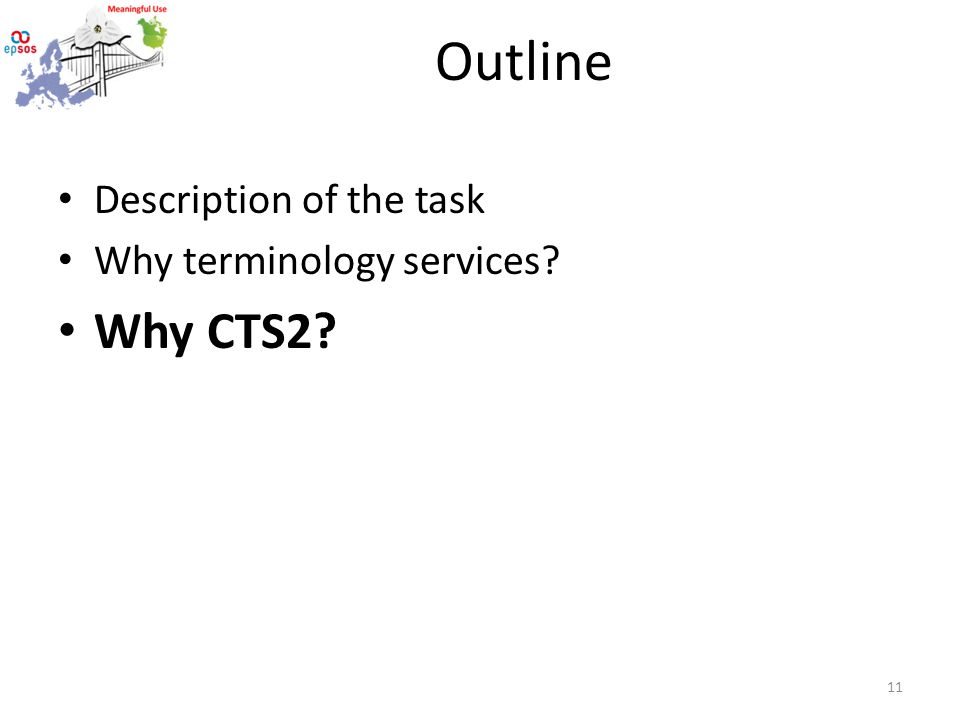 Outline Description of the task Why terminology services Why CTS2 11