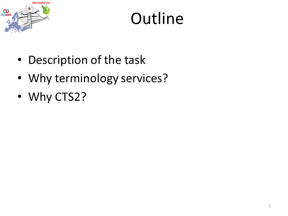 Outline Description of the task Why terminology services Why CTS2 3