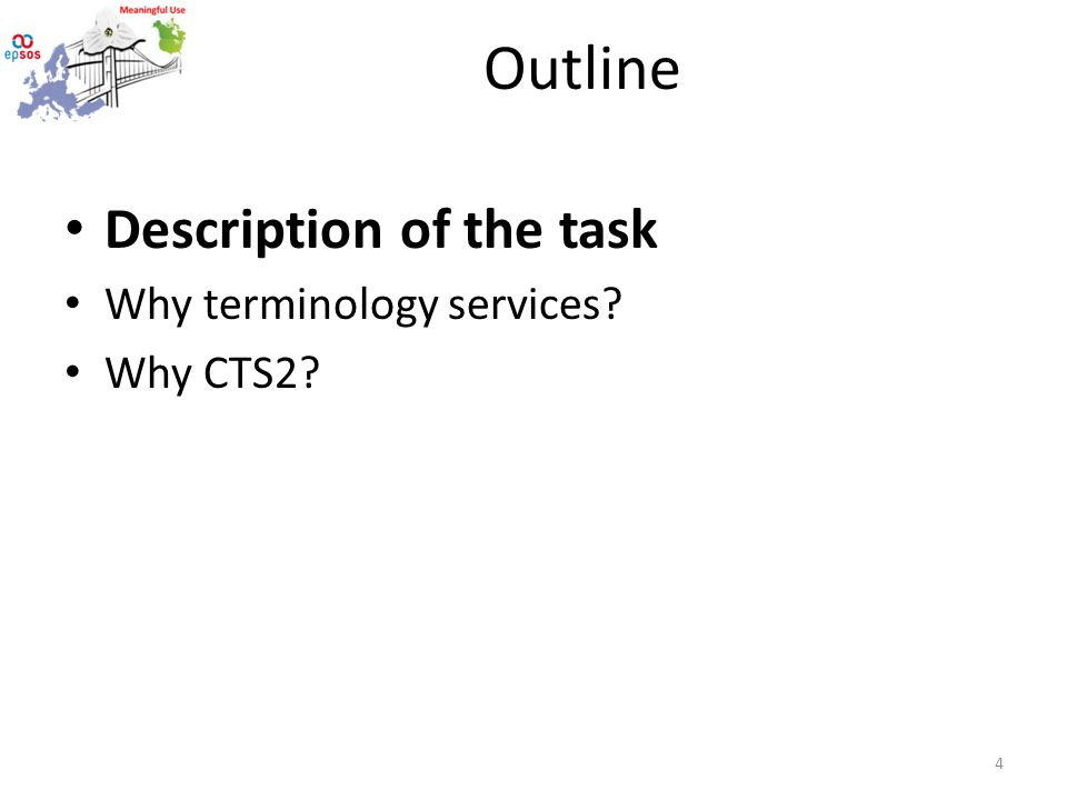 Outline Description of the task Why terminology services Why CTS2 4