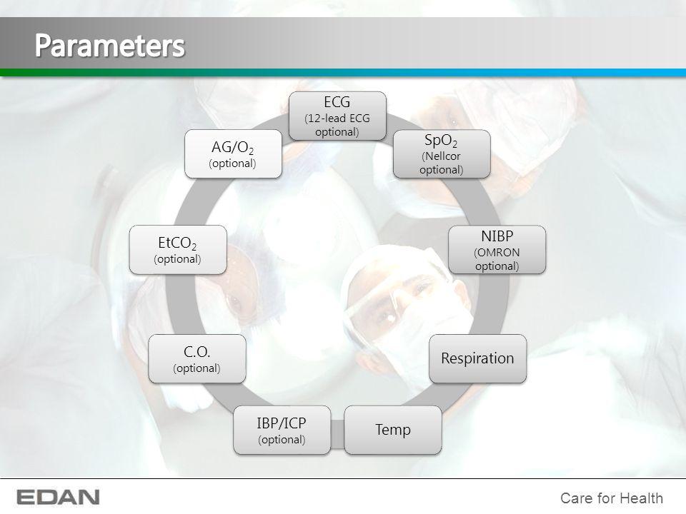 ECG (12-lead ECG optional) SpO2 (Nellcor optional) NIBP (OMRON optional) RespirationTemp IBP/ICP (optional) C.O. (optional) EtCO2 (optional) AG/O2 (op
