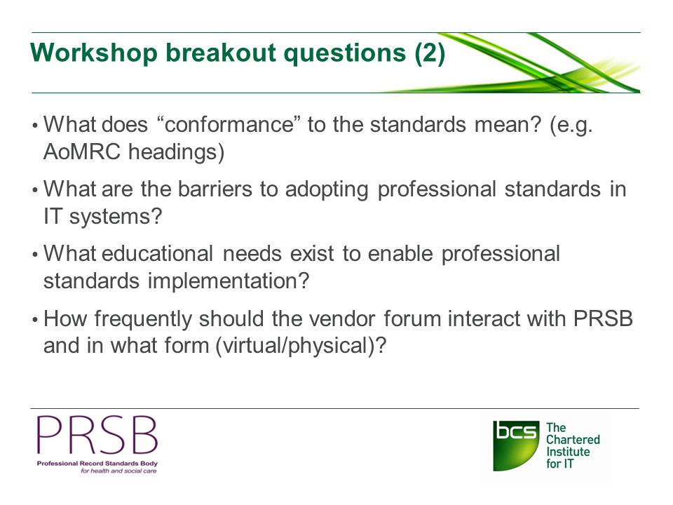 Workshop breakout questions (2) What does conformance to the standards mean.