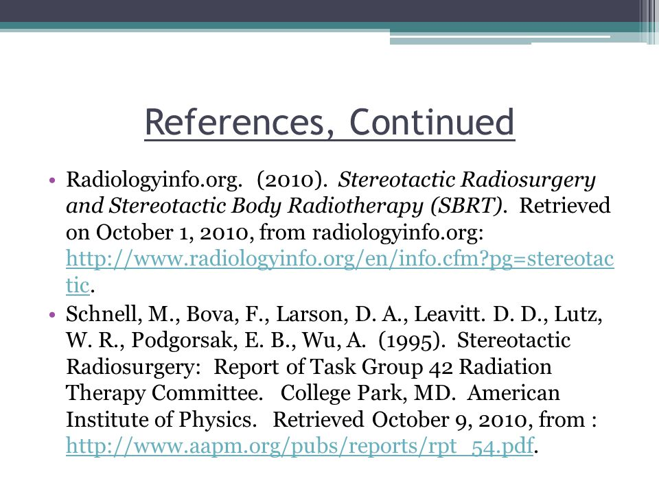 References, Continued Radiologyinfo.org. (2010).