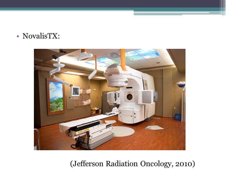 NovalisTX: (Jefferson Radiation Oncology, 2010)