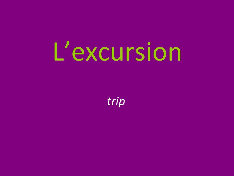 L'excursion trip