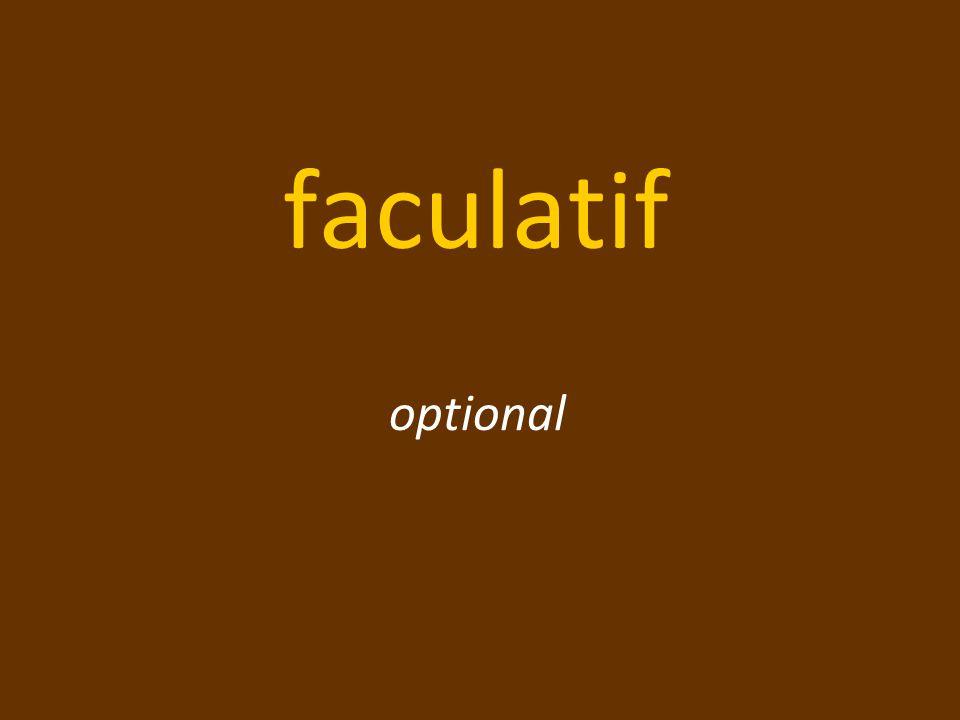 faculatif optional