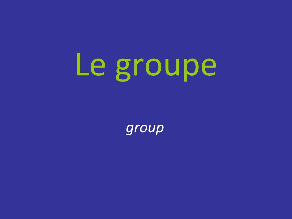 Le groupe group