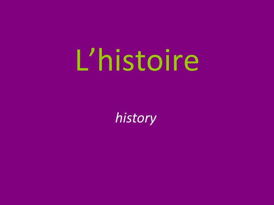 L'histoire history