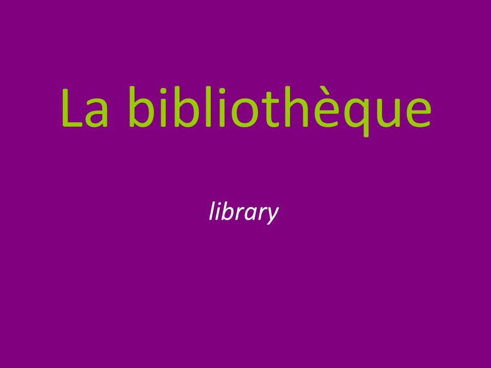 La bibliothèque library