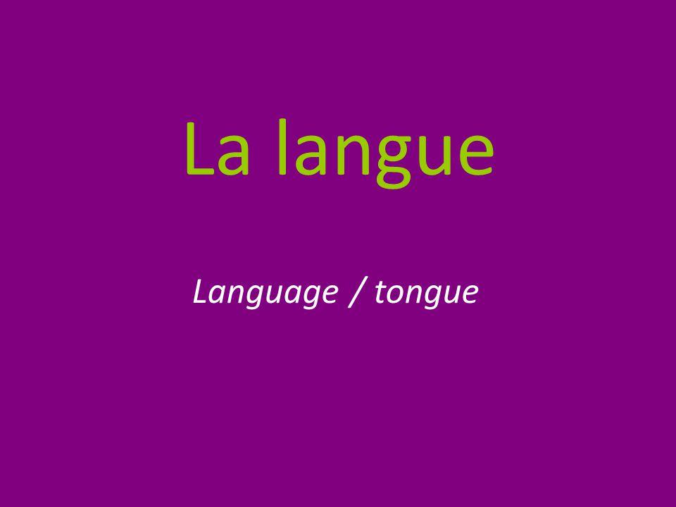 La langue Language / tongue