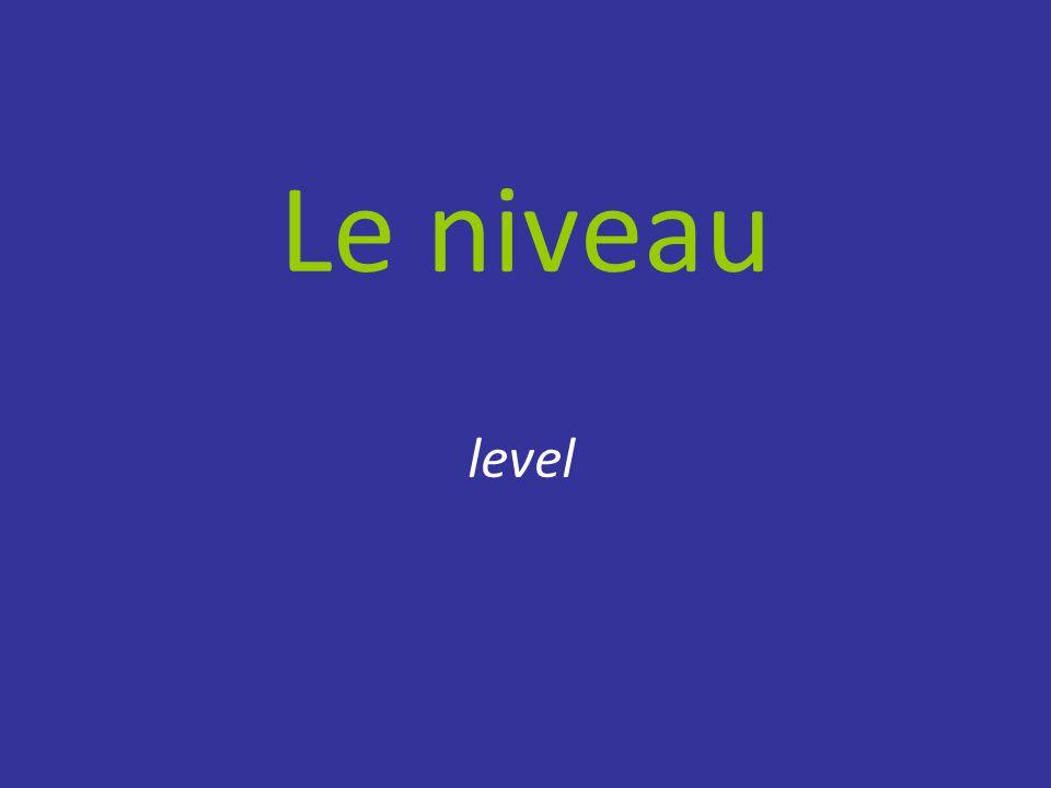 Le niveau level