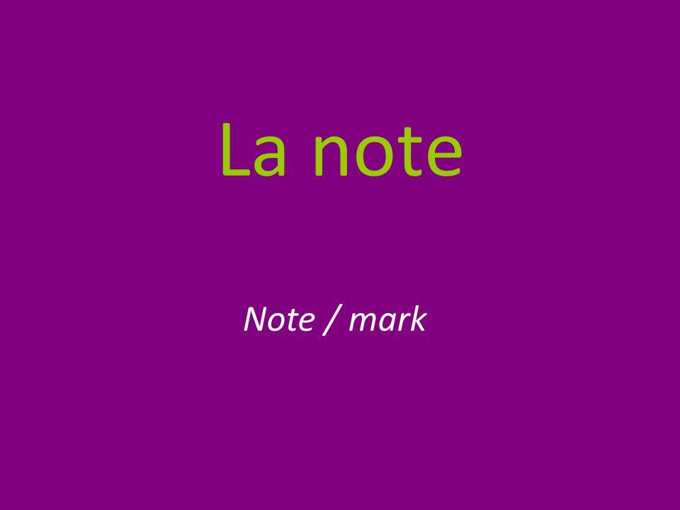 La note Note / mark