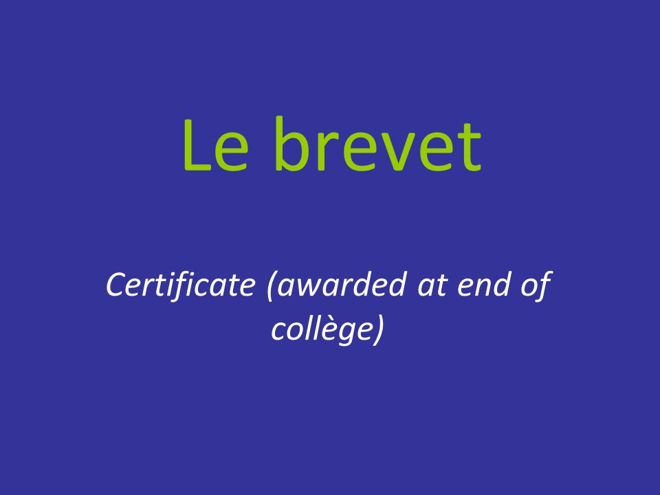 Le brevet Certificate (awarded at end of collège)