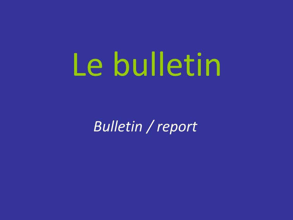 Le bulletin Bulletin / report